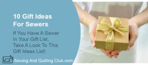 10 Gift Ideas For Sewers