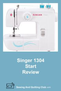 Singer Start 1304 Review - Sewing Machine