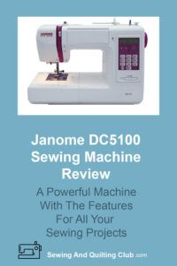Janome DC5100 Review - Sewing Machine