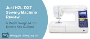 Juki HZL-DX7 Review - Sewing Machine