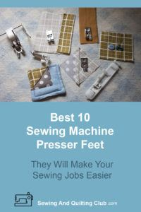 Best Sewing Machine Presser Feet - Sewing Machine Presser Feet