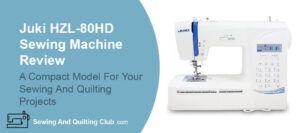 Juki HZL-80HD Review - Sewing Machine