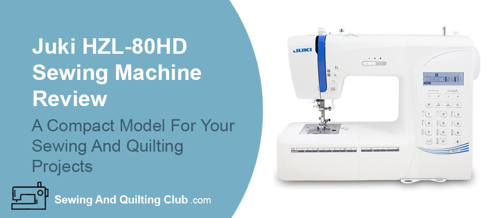 Juki HZL-80HD Review - Sewing Machine