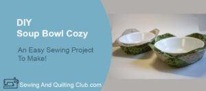 DIY Soup Bowl Cozy - Soup Bowl Cozy
