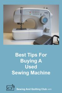 Best Tips For Buying A Used Sewing Machine - Sewing Machine