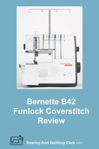 Bernette B42 Funlock Coverstitch Review