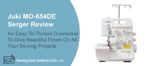 Juki MO-654DE Serger Review