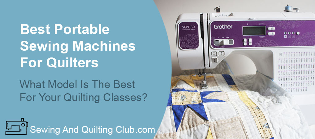 Best Portable Sewing Machines For Quilting