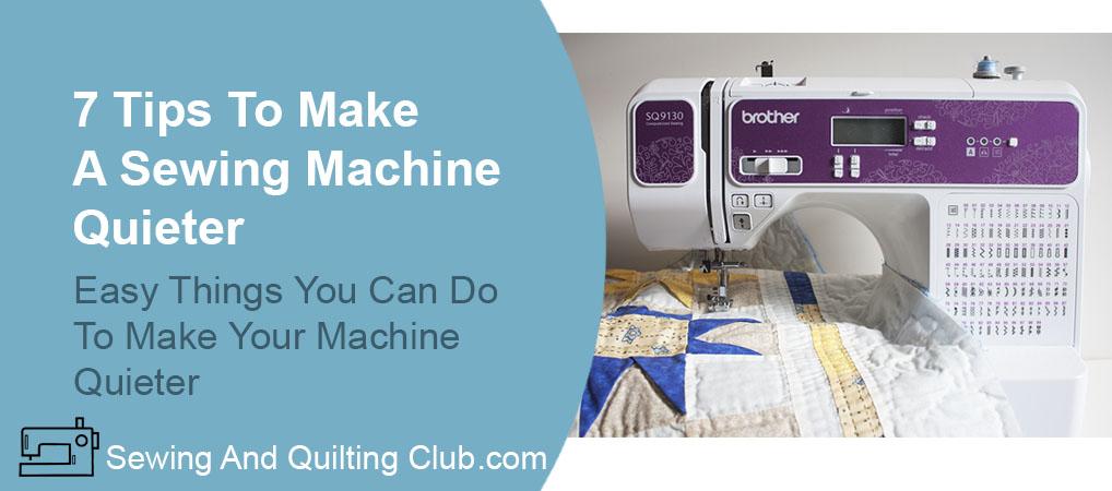 Make A Sewing Machine Quieter