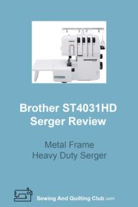 Brother ST4031HD Serger Review