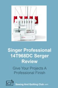 Singer Professional 14T968DC Serger Review