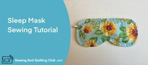 Sleep Mask Sewing Tutorial