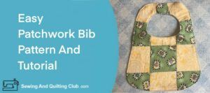 https://sewingandquiltingclub.com/baby-bib-sewing-tutorial/
