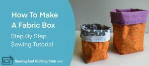 How To Make Fabric Box