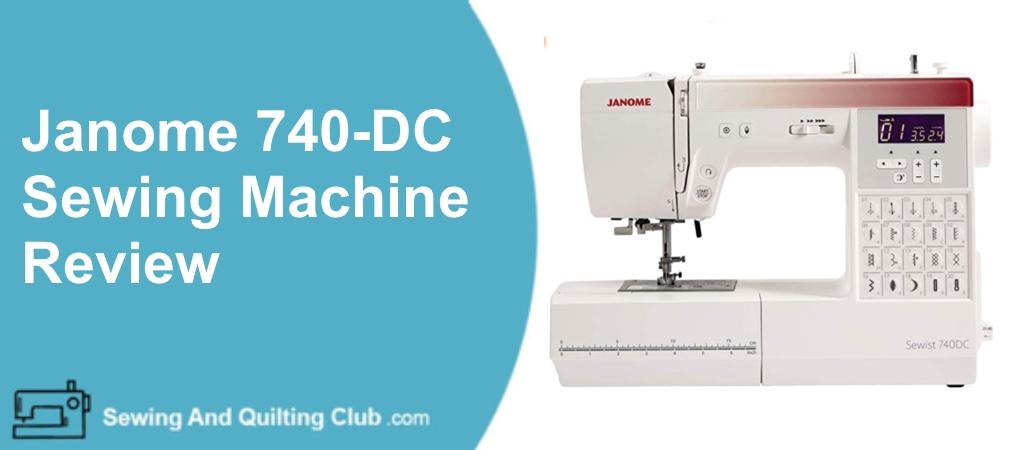 Janome 740-DC Sewing Machine