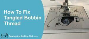 Fix Tangled Bobbin Thread