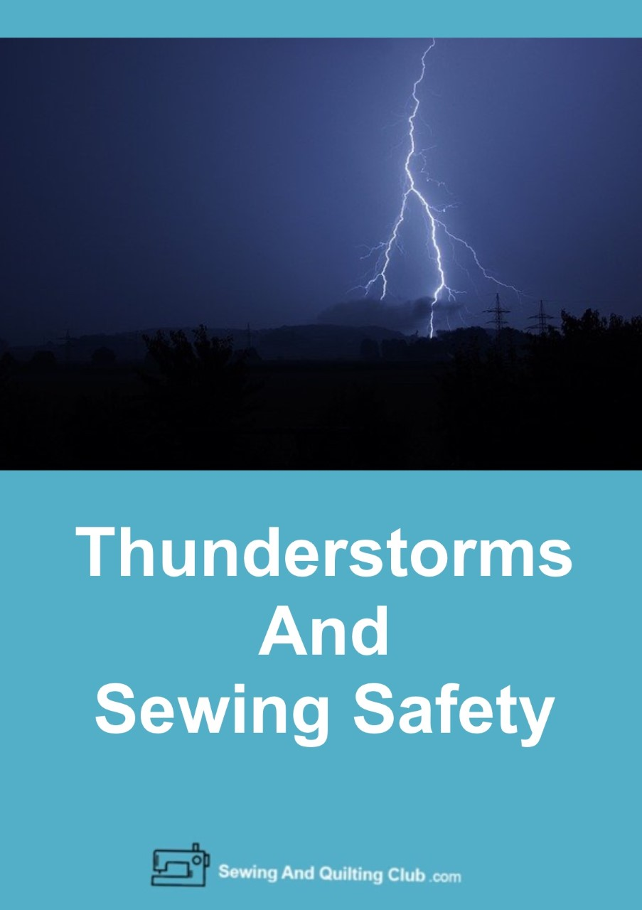 Thunderstorms And Sewing Safety