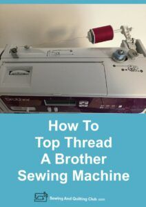 How To Top Thread A Brother Sewing Machine