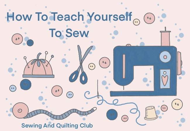 How To Teach Yourself Sewing