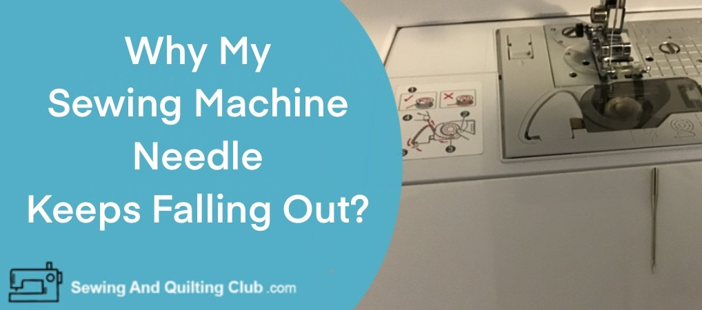 Why My Sewing Machine Needle Keeps Falling Out