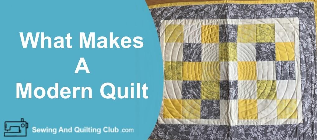 What Makes A Modern Quilt