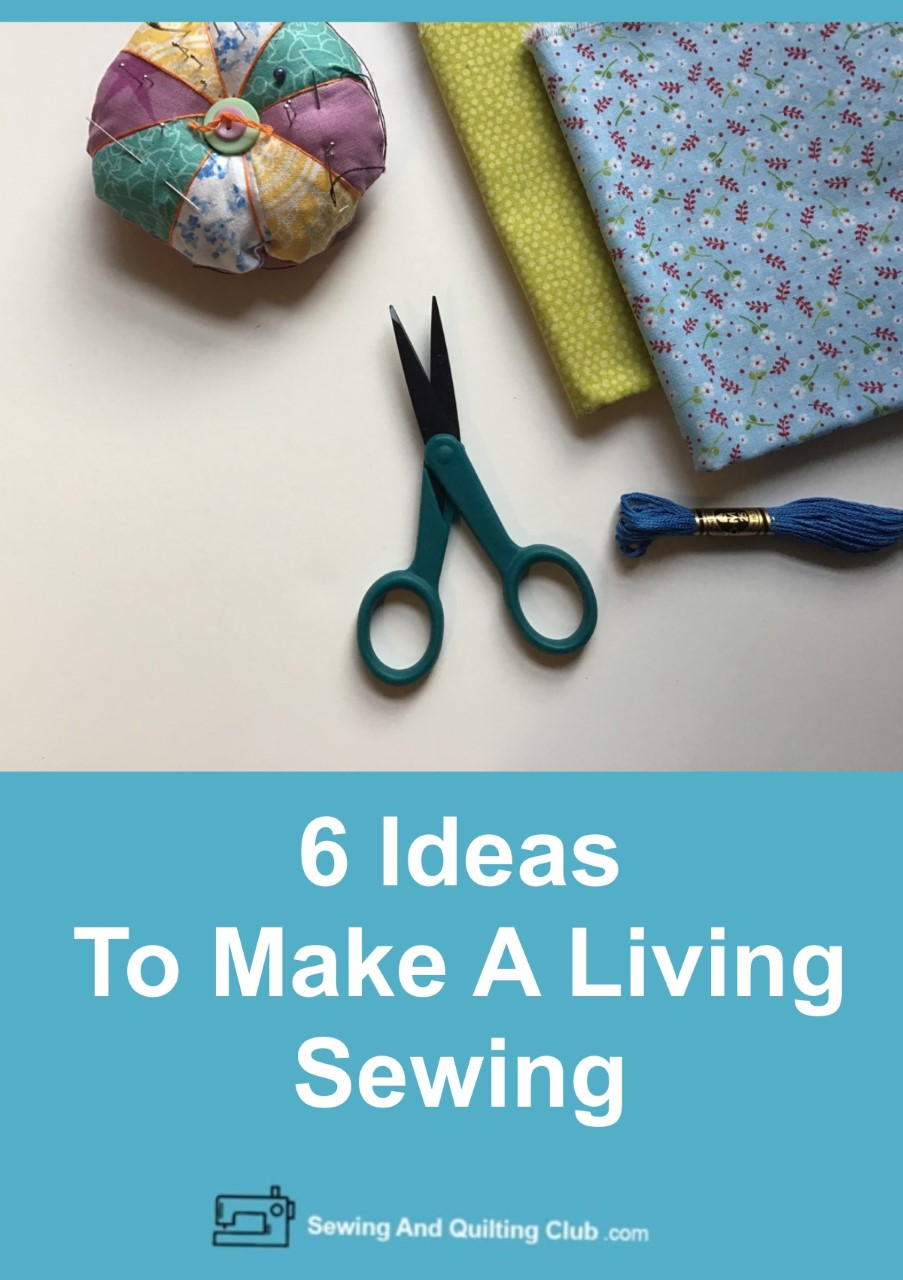 Ideas To Make A Living Sewing