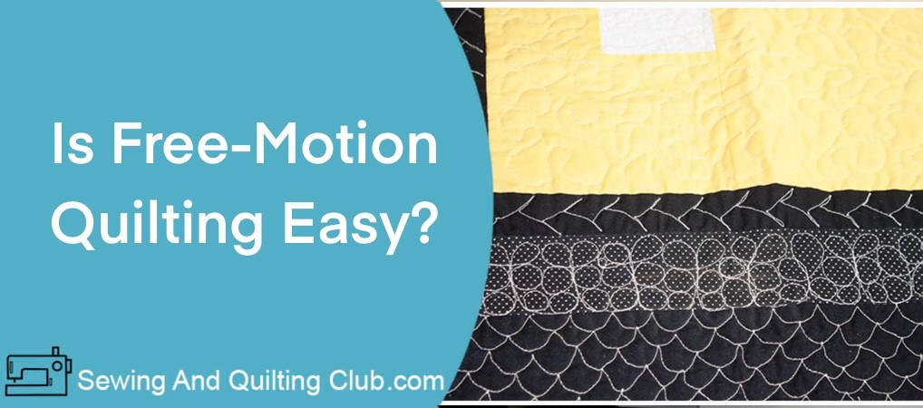 Is Free Motion Quilting Easy