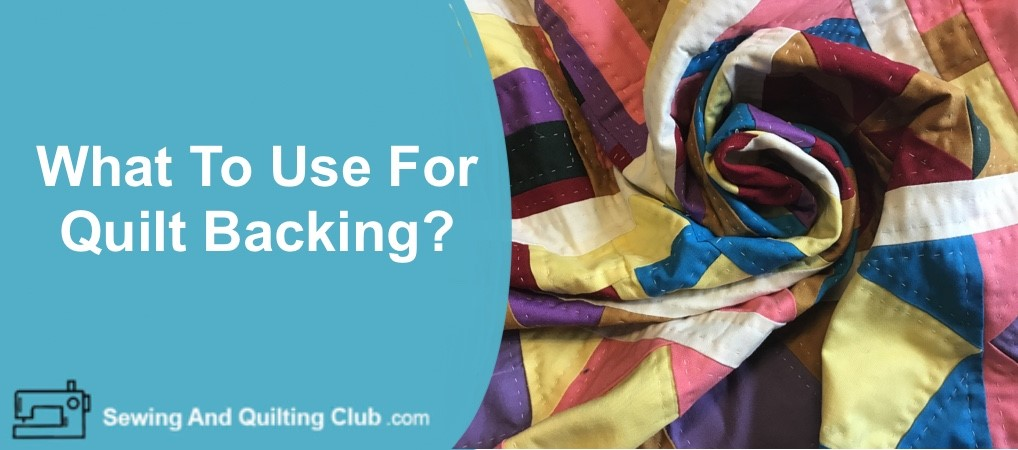 What To Use For Quilt Backing
